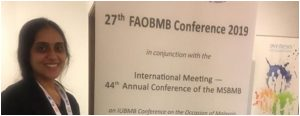 Dr Varsha attended 27th FAOBMB and 44th MSBMB conference held in Kuala Lumpur, Malaysia from 19th-22nd August 2019